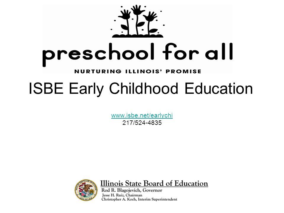 ISBE Early Childhood Education www.isbe.net/earlychi 217/524-4835