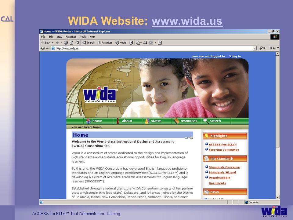 ACCESS for ELLs Test Administration Training WIDA Website: www.wida.uswww.wida.us