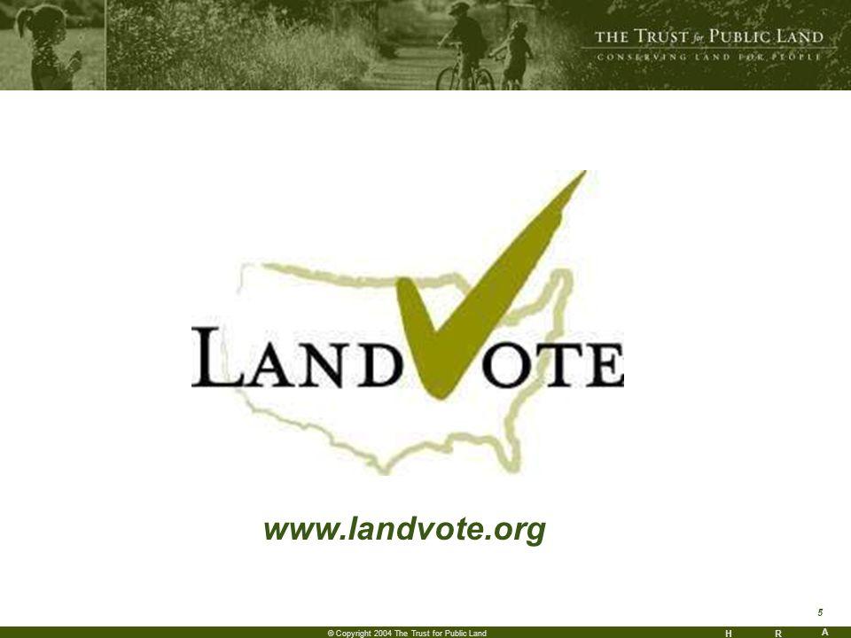 HR A 5 © Copyright 2004 The Trust for Public Land www.landvote.org