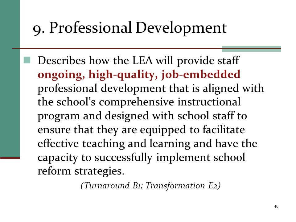 9. Professional Development Describes how the LEA will provide staff ongoing, high-quality, job-embedded professional development that is aligned with