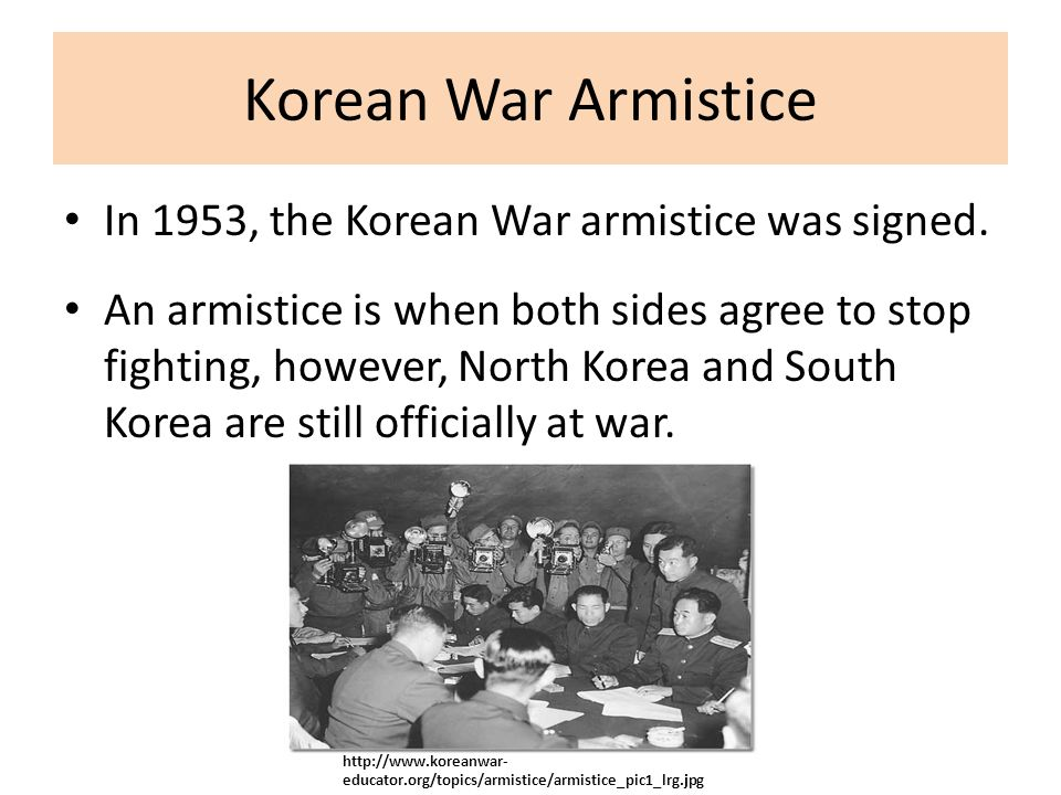 Korean War Armistice In 1953, the Korean War armistice was signed. An armistice is when both sides agree to stop fighting, however, North Korea and So