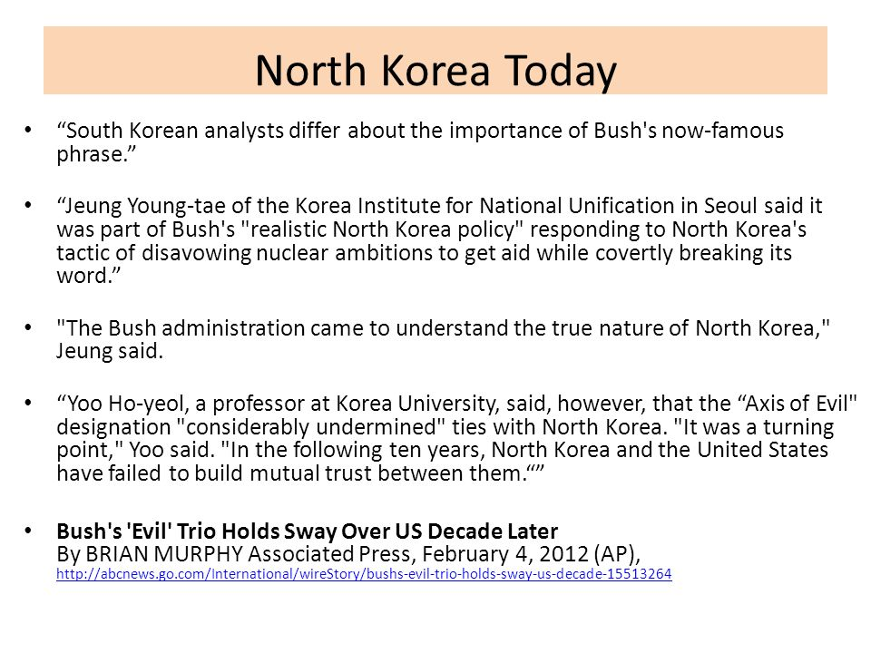 South Korean analysts differ about the importance of Bush's now-famous phrase. Jeung Young-tae of the Korea Institute for National Unification in Seou