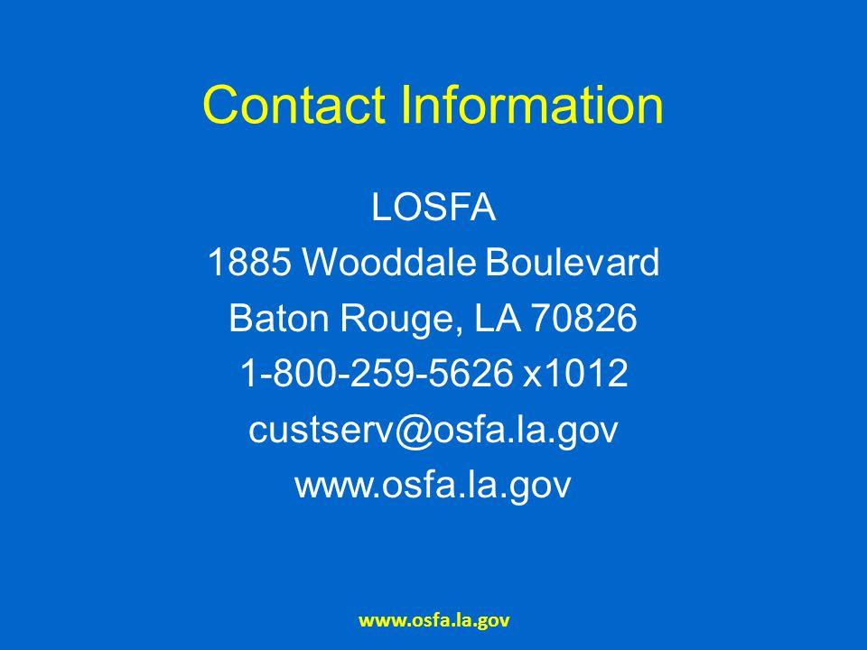 Contact Information LOSFA 1885 Wooddale Boulevard Baton Rouge, LA 70826 1-800-259-5626 x1012 custserv@osfa.la.gov www.osfa.la.gov