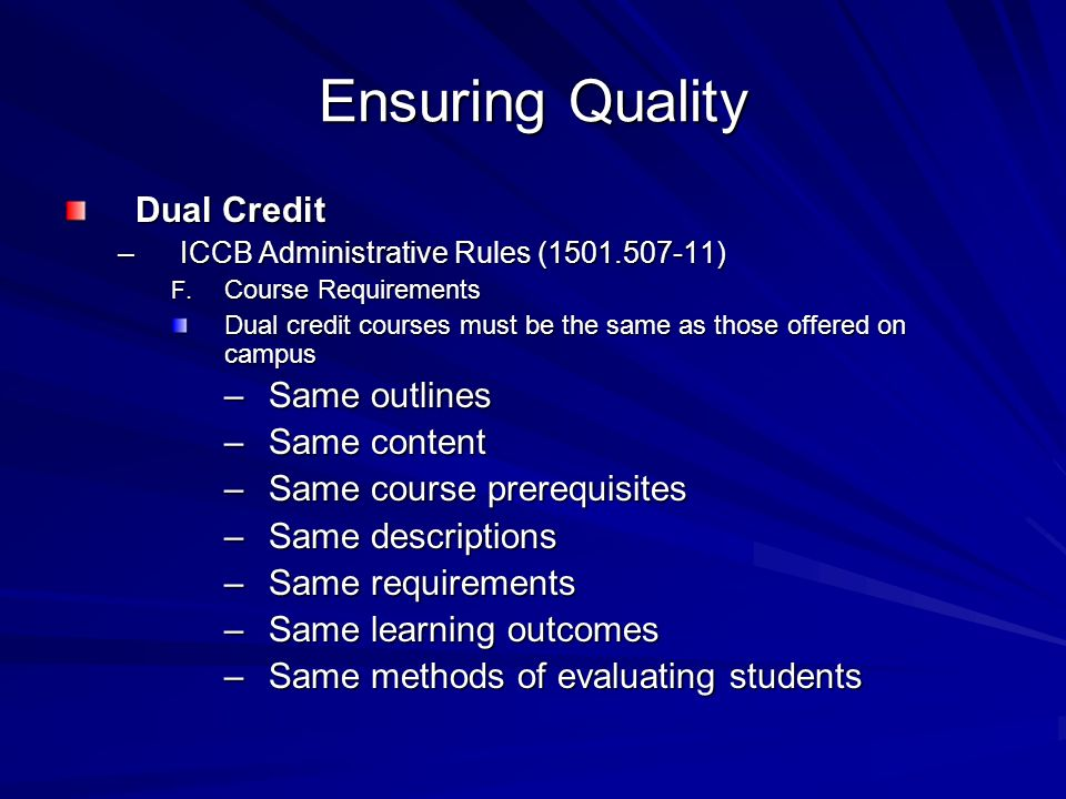 Ensuring Quality Dual Credit –ICCB Administrative Rules ( ) F.