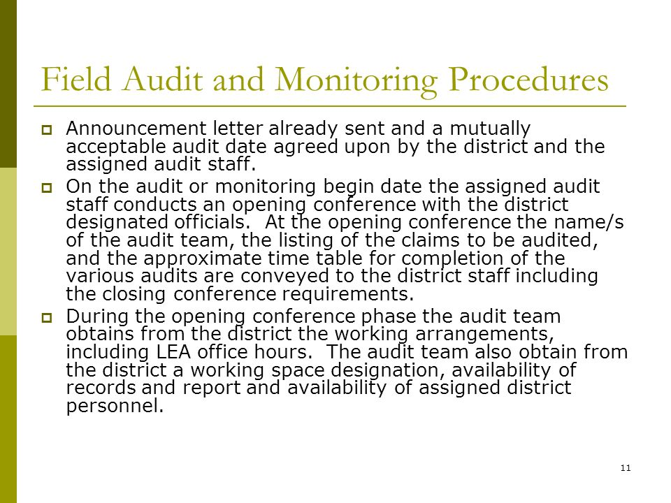 11 Field Audit and Monitoring Procedures Announcement letter already sent and a mutually acceptable audit date agreed upon by the district and the assigned audit staff.
