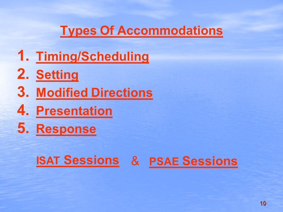 10 Types Of Accommodations 1. 1. Timing/Scheduling Timing/Scheduling 2.