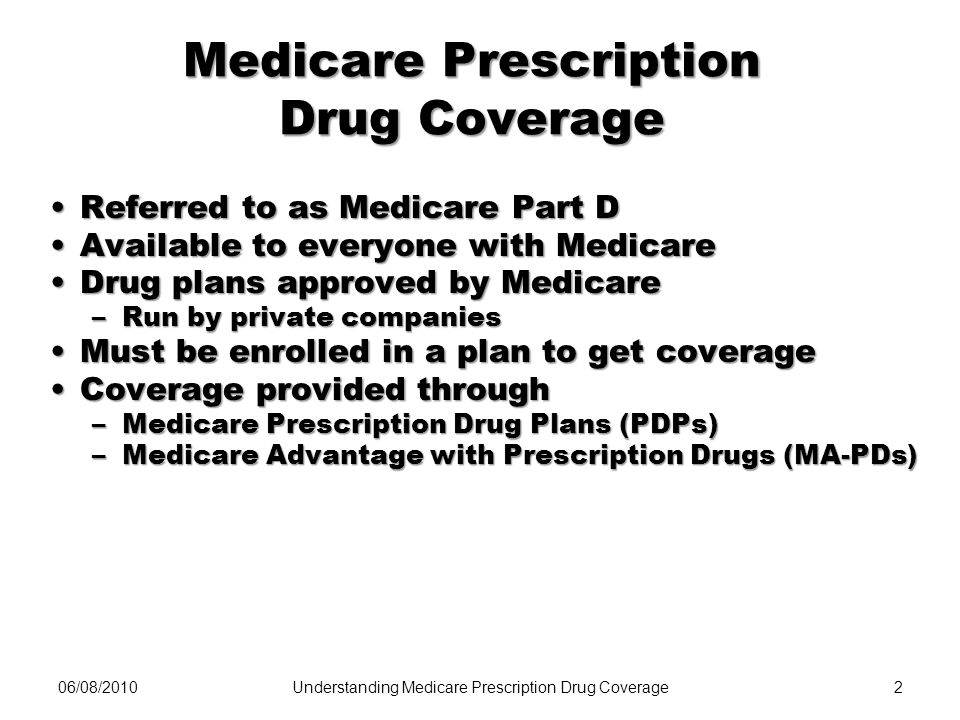 06/08/201013 Quantity Limits Plans may limit the quantity of drugs they coverPlans may limit the quantity of drugs they cover –Over a certain period of time –For reasons of safety and/or cost Understanding Medicare Prescription Drug Coverage