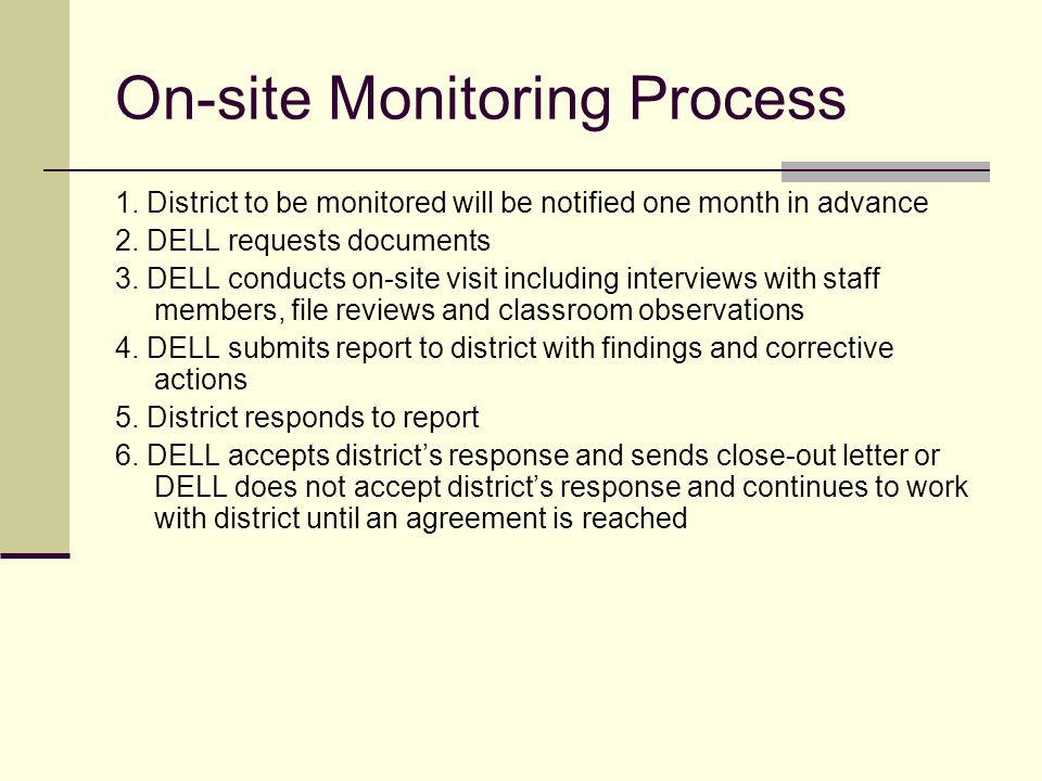 Key indicators for selecting districts for on-site monitoring Types of programs (TBE/TPI, LIPLEPS, IEP) Performance data (AMAO) Funding level DELL principal consultants concerns based on review of application (e.g.