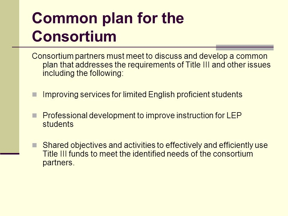 A fiscal agent: Notifies parents of LEP students if the consortium fails to meet AMAOs for two consecutive years, Develops a consortium improvement pl