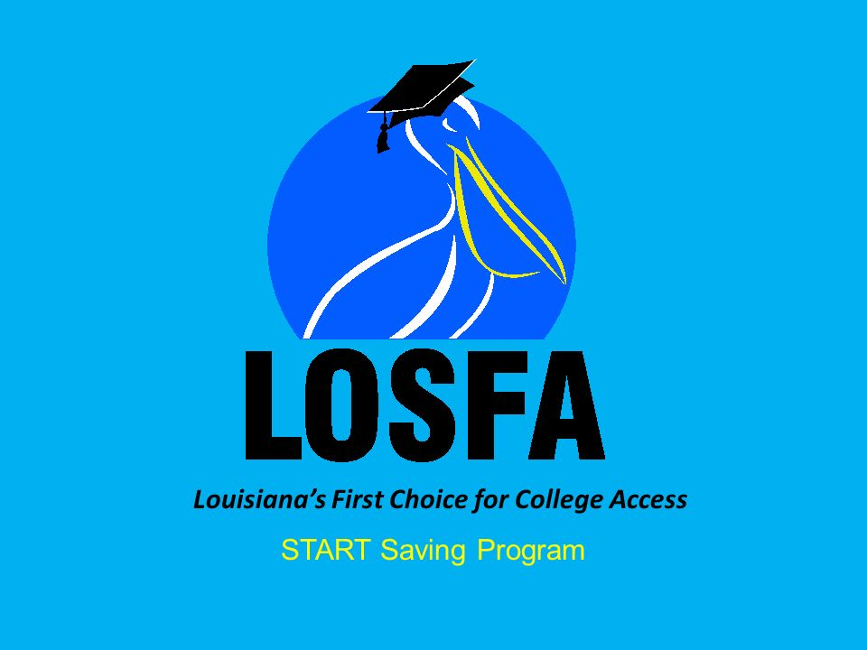 Louisianas First Choice for College Access START Saving Program