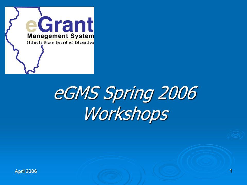 April 2006 1 eGMS Spring 2006 Workshops