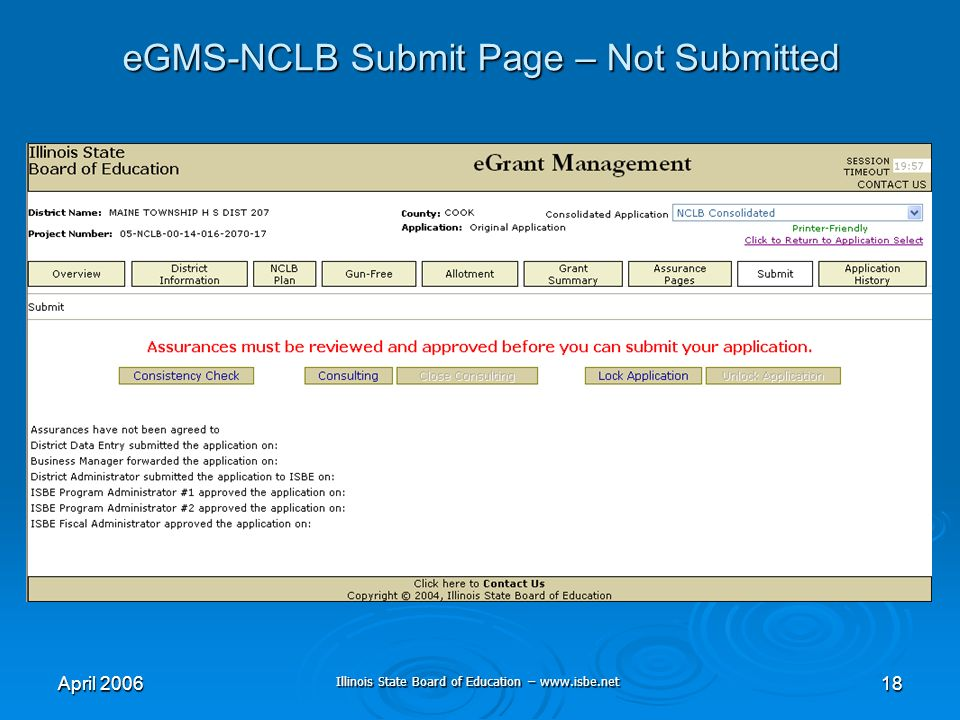 Illinois State Board of Education – www.isbe.net April 200618 eGMS-NCLB Submit Page – Not Submitted