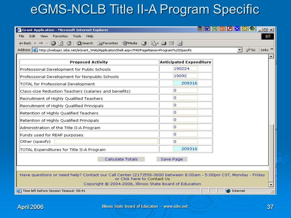 Illinois State Board of Education – www.isbe.net April 200637 eGMS-NCLB Title II-A Program Specific
