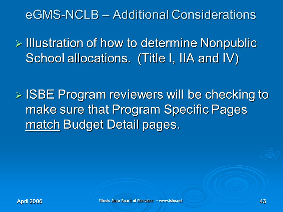Illinois State Board of Education – www.isbe.net April 200643 eGMS-NCLB – Additional Considerations Illustration of how to determine Nonpublic School allocations.