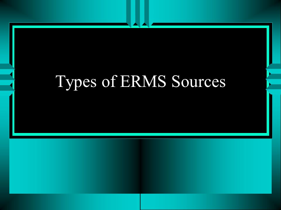 Types of ERMS Sources