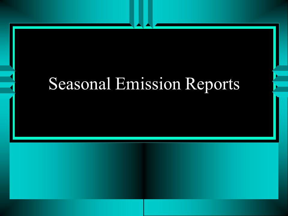 Seasonal Emission Reports