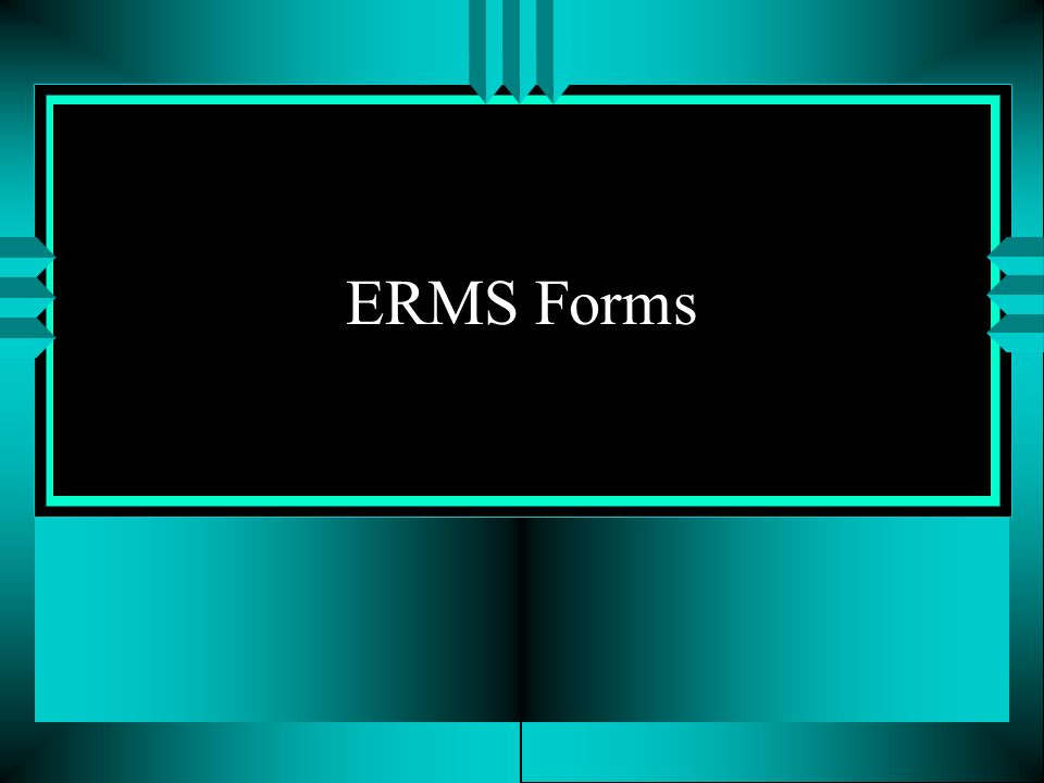 ERMS Forms