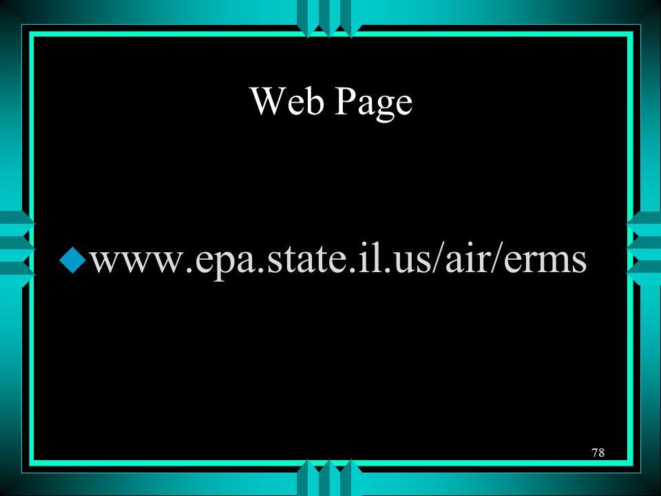 Web Page u www.epa.state.il.us/air/erms 78