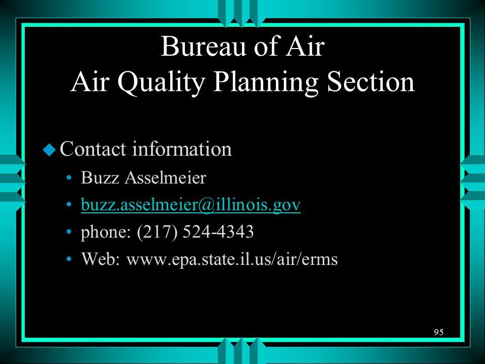 Bureau of Air Air Quality Planning Section u Contact information Buzz Asselmeier buzz.asselmeier@illinois.gov phone: (217) 524-4343 Web: www.epa.state