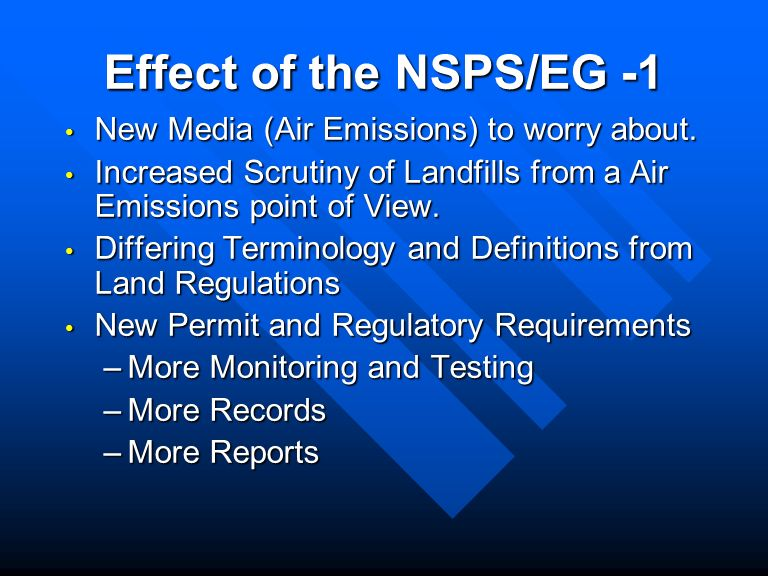 Effect of the NSPS/EG -1 New Media (Air Emissions) to worry about.
