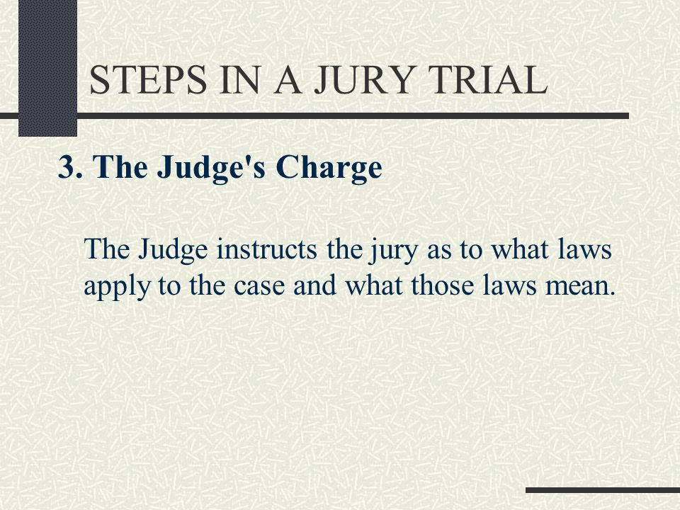 STEPS IN A JURY TRIAL 3.