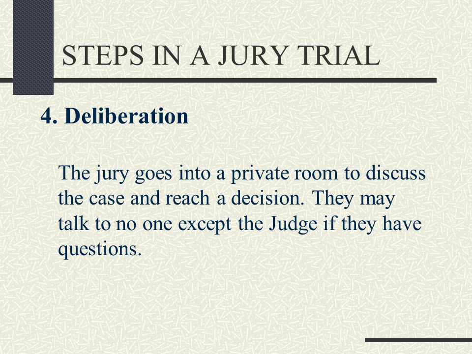 STEPS IN A JURY TRIAL 4.