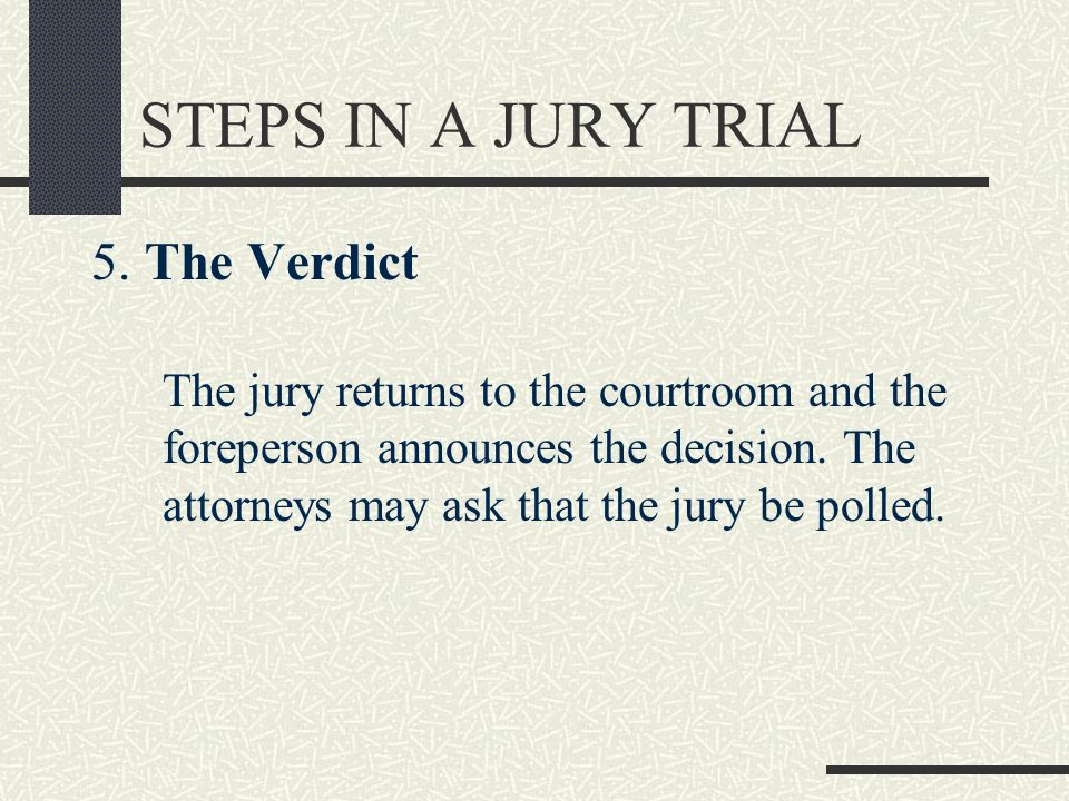 STEPS IN A JURY TRIAL 5.