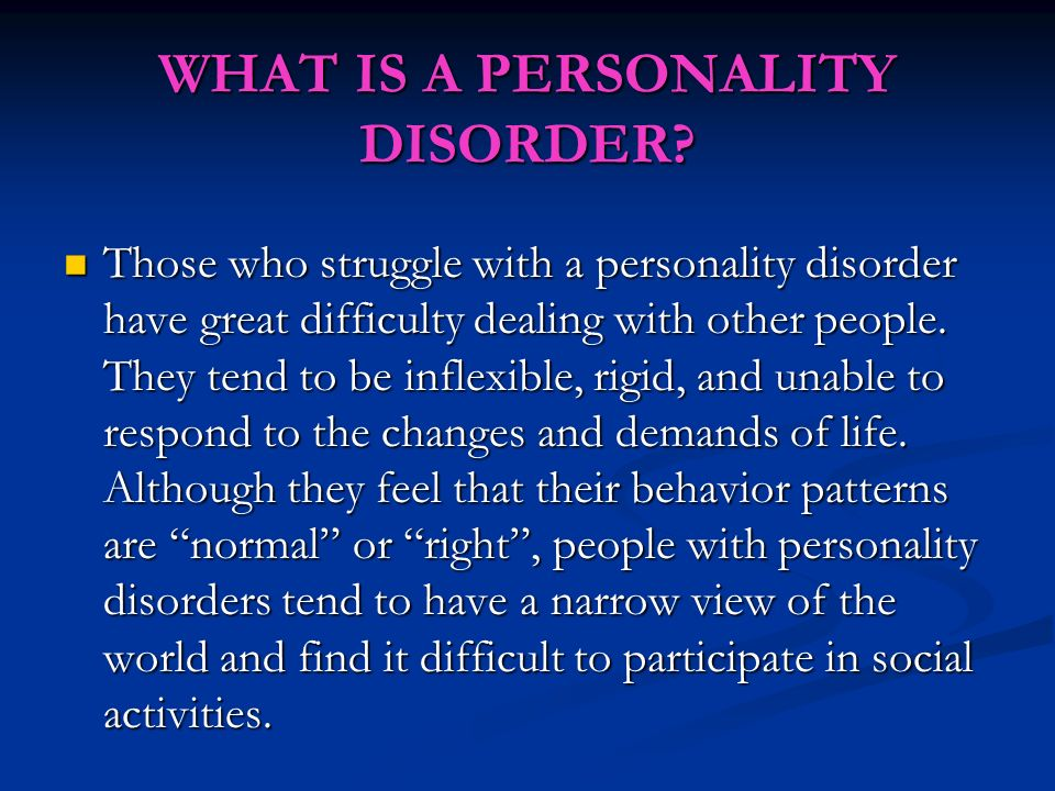 WHAT IS A PERSONALITY DISORDER.
