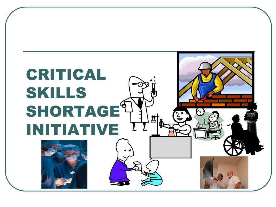 CRITICAL SKILLS SHORTAGE INITIATIVE