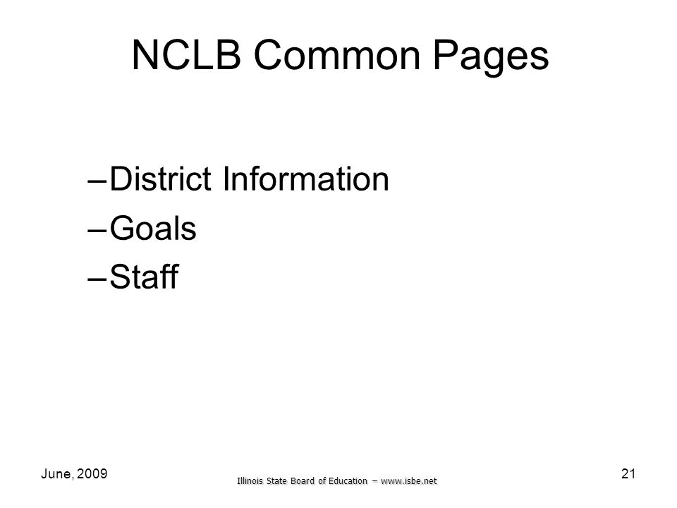 Illinois State Board of Education –   June, NCLB Common Pages –District Information –Goals –Staff