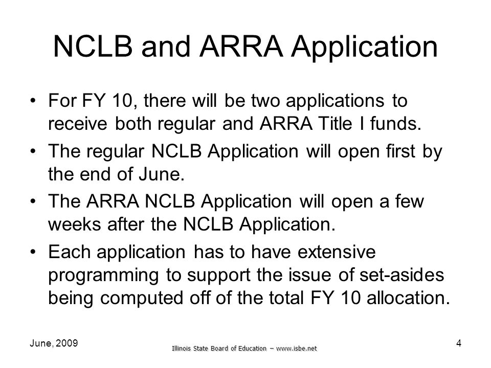 Illinois State Board of Education –   June, NCLB and ARRA Application For FY 10, there will be two applications to receive both regular and ARRA Title I funds.