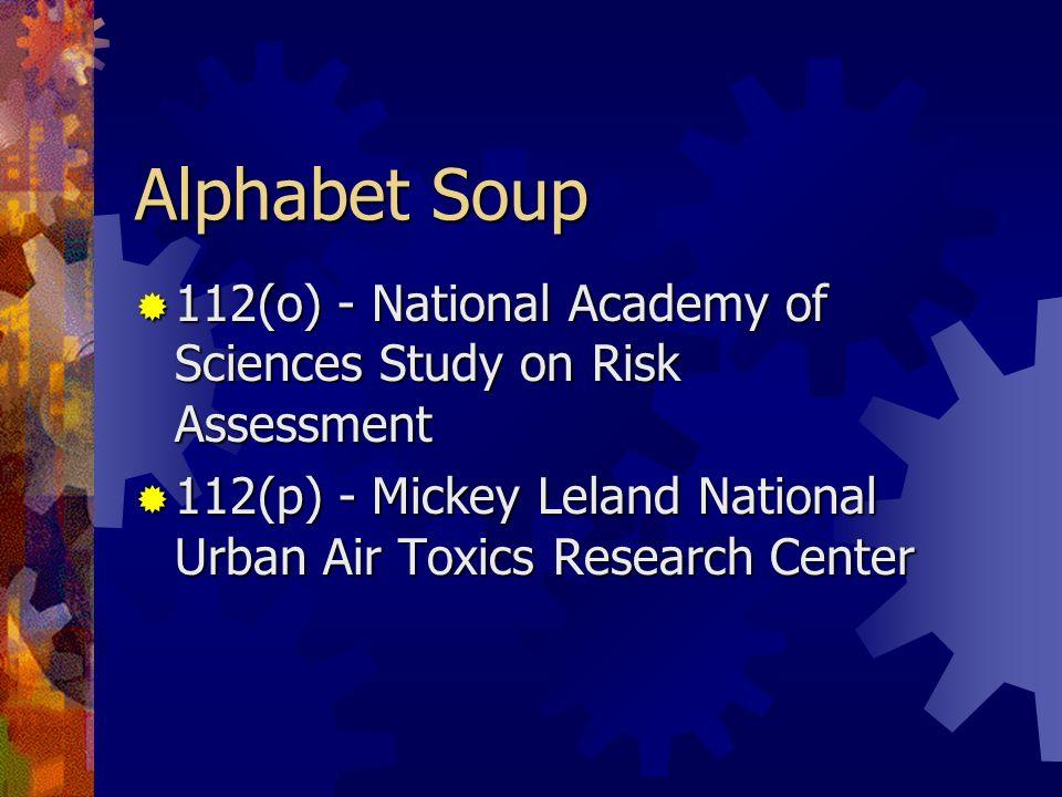 Alphabet Soup 112(o) - National Academy of Sciences Study on Risk Assessment 112(o) - National Academy of Sciences Study on Risk Assessment 112(p) - M