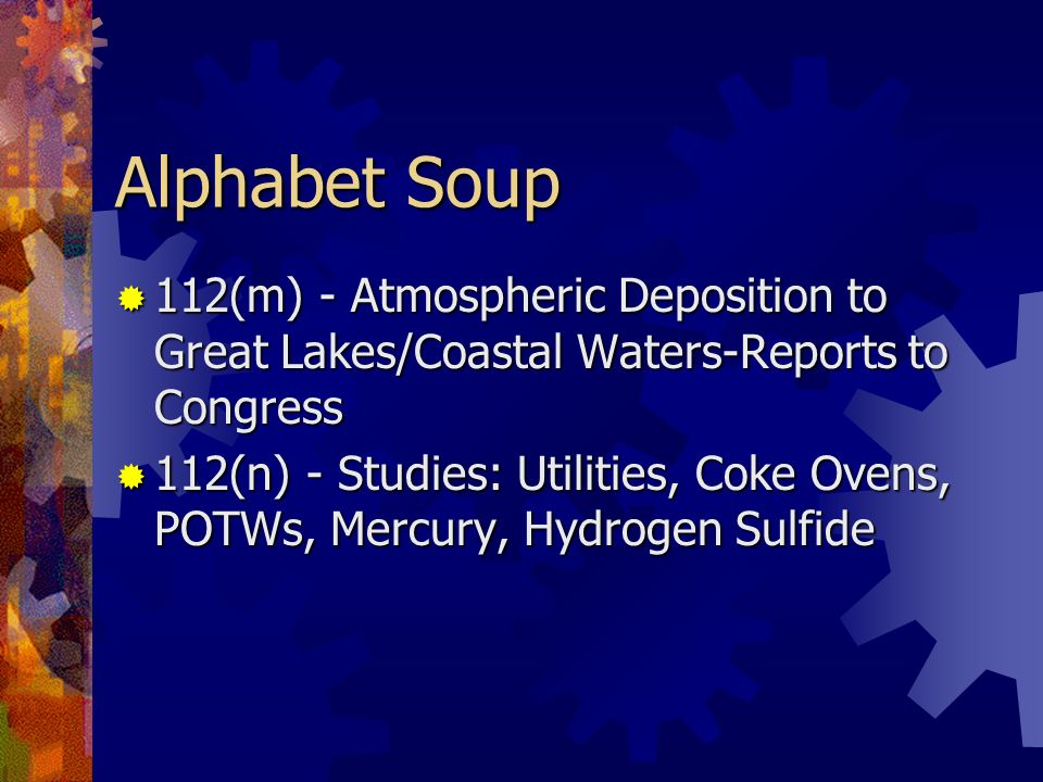 Alphabet Soup 112(m) - Atmospheric Deposition to Great Lakes/Coastal Waters-Reports to Congress 112(m) - Atmospheric Deposition to Great Lakes/Coastal