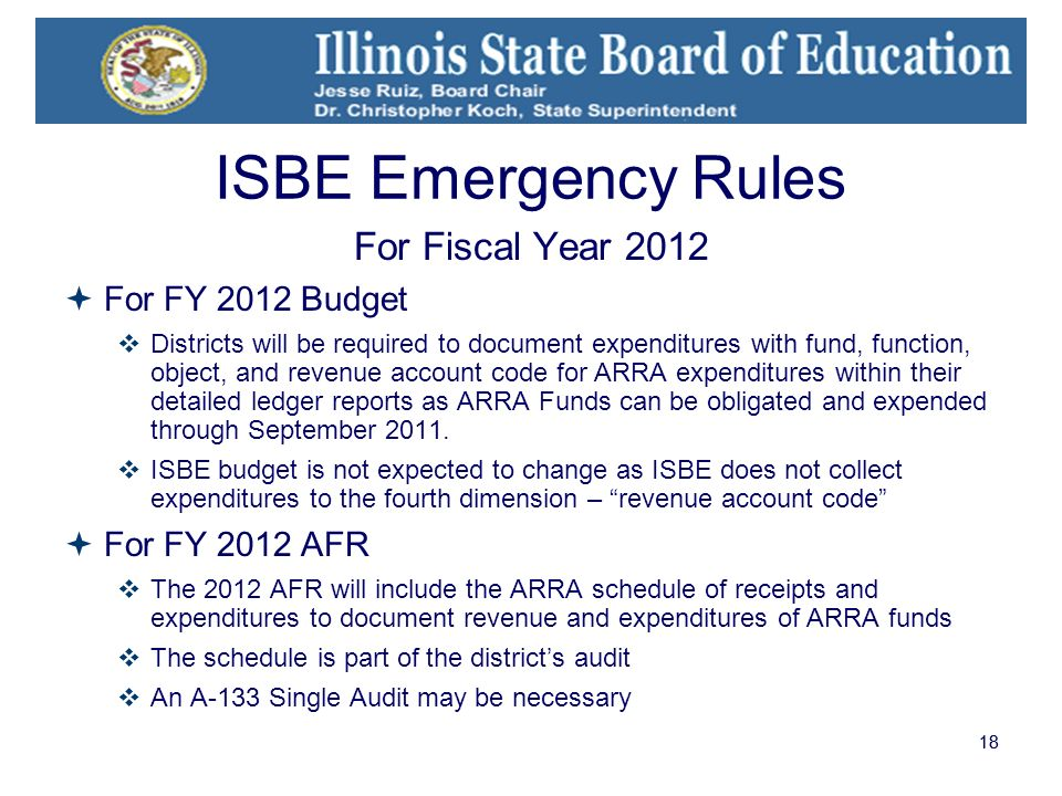 18 ISBE Emergency Rules For Fiscal Year 2012 For FY 2012 Budget Districts will be required to document expenditures with fund, function, object, and r