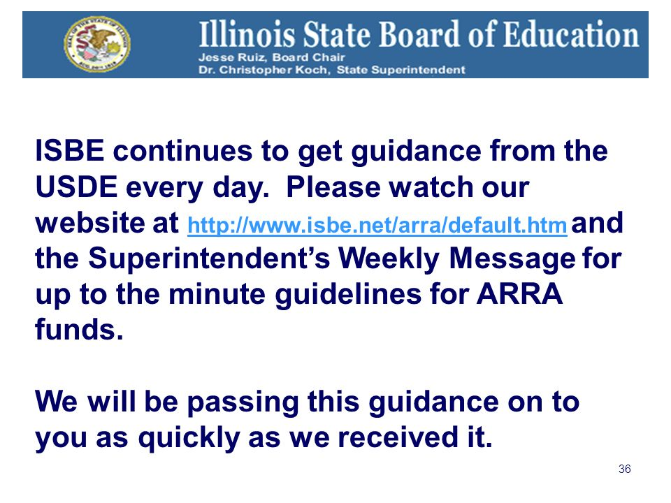 36 ISBE continues to get guidance from the USDE every day.