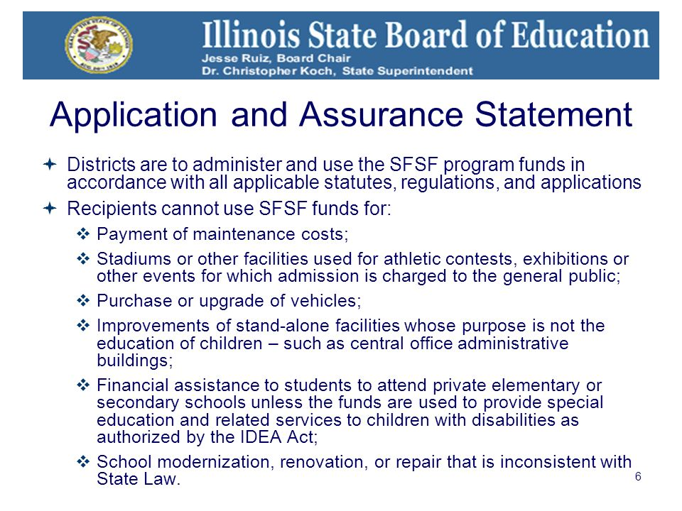 6 Application and Assurance Statement Districts are to administer and use the SFSF program funds in accordance with all applicable statutes, regulatio