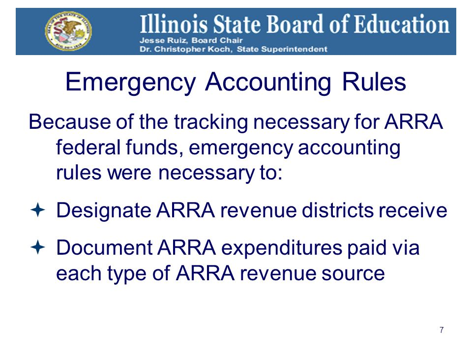 7 Emergency Accounting Rules Because of the tracking necessary for ARRA federal funds, emergency accounting rules were necessary to: Designate ARRA revenue districts receive Document ARRA expenditures paid via each type of ARRA revenue source