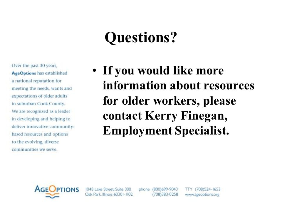 Questions? If you would like more information about resources for older workers, please contact Kerry Finegan, Employment Specialist.