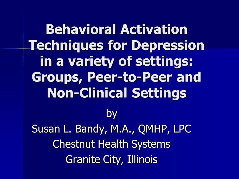 A Good Research Model Treatment modality: Treatment modality: –BAGT (Behavioral activation group therapy) sessions: Group format, 95-minute sessions, weekly for 10 weeks Group format, 95-minute sessions, weekly for 10 weeks 2 Cotherapists 2 Cotherapists Group size 6 – 10 participants Group size 6 – 10 participants Mean age = 44-yrs old Mean age = 44-yrs old BDI-II administered at every therapy session to monitor progress on a weekly basis BDI-II administered at every therapy session to monitor progress on a weekly basis