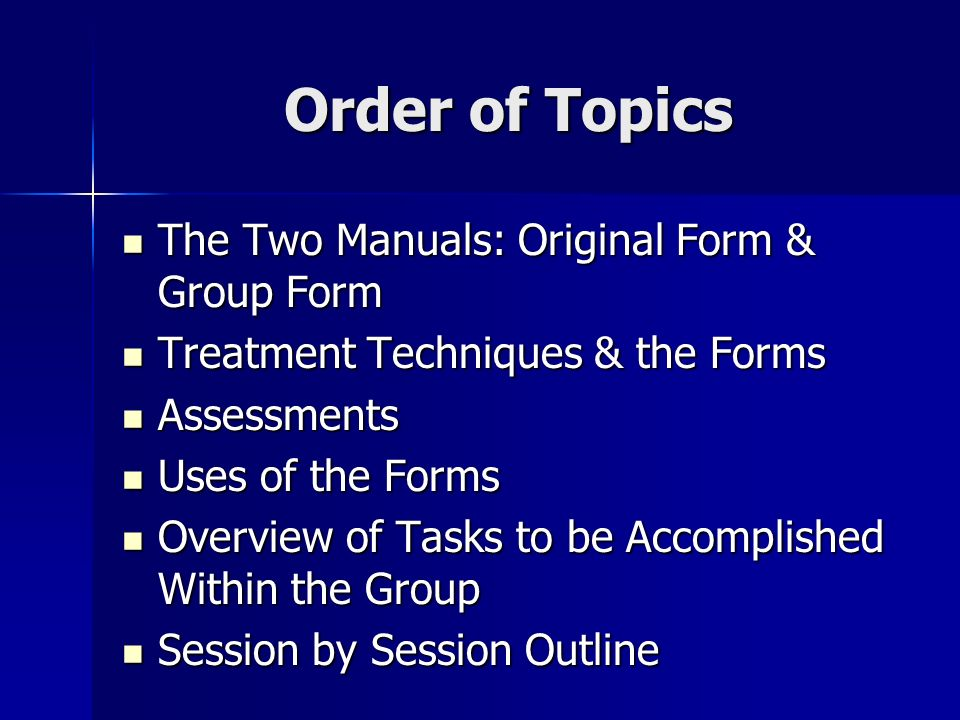 Session Interventions Overview Cont: Graded Task Assignment: Progressive Assignment of Tasks of Increasing Difficulty Purpose - cont: Purpose - cont: Ventilation of doubts, reactions and belittling of achievement.