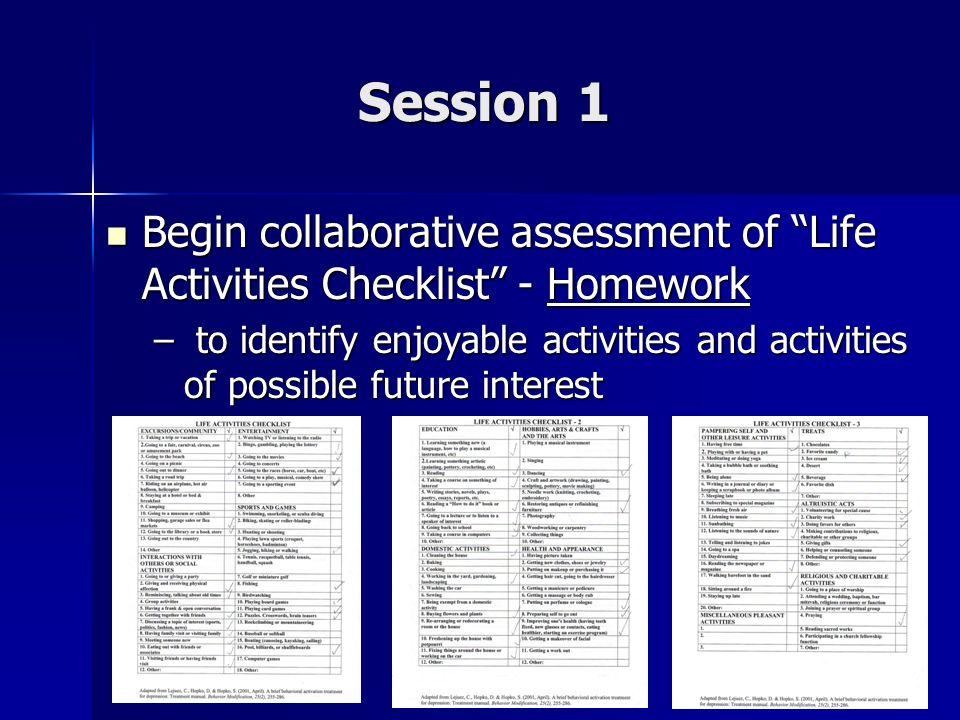Session 1 Begin collaborative assessment of Life Activities Checklist - Homework Begin collaborative assessment of Life Activities Checklist - Homewor