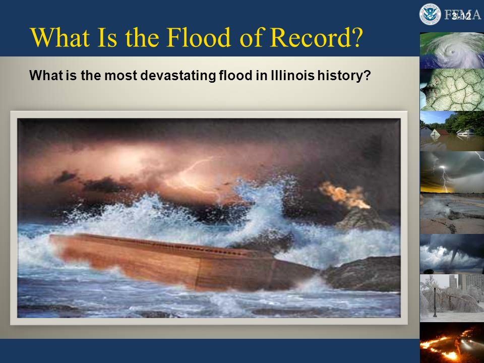 What Is the Flood of Record? 3-12 What is the most devastating flood in Illinois history?