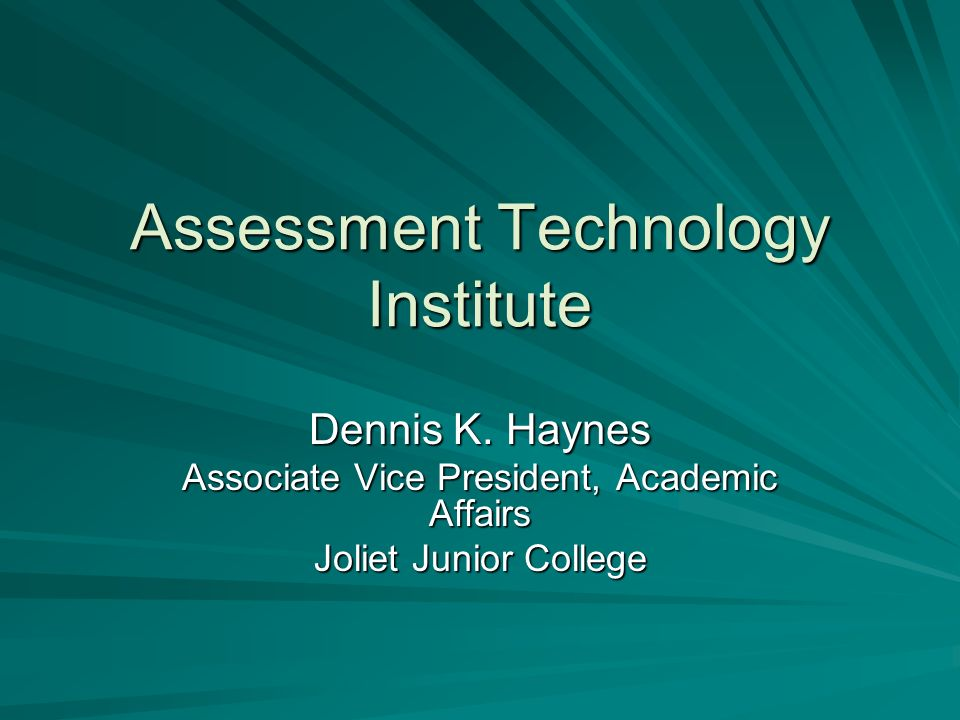 Assessment Technology Institute Dennis K.