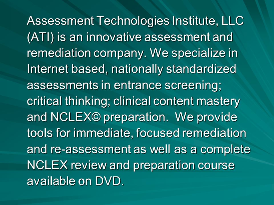 Assessment Technologies Institute, LLC (ATI) is an innovative assessment and remediation company.