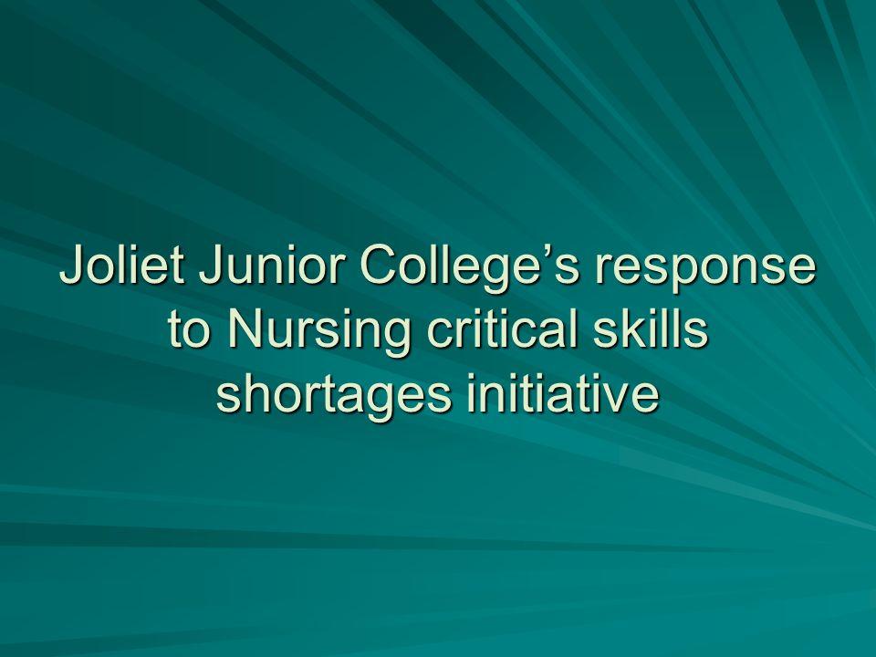 Joliet Junior Colleges response to Nursing critical skills shortages initiative
