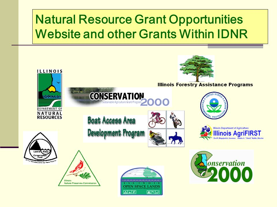 Natural Resource Grant Opportunities Website and other Grants Within IDNR Illinois Forestry Assistance Programs