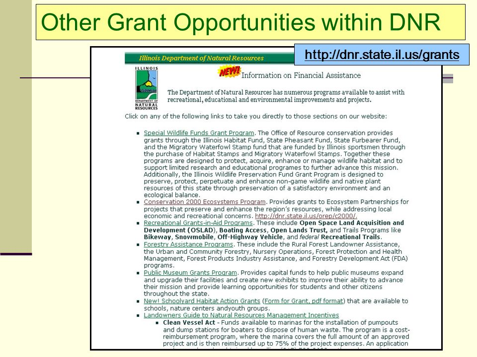 Other Grant Opportunities within DNR http://dnr.state.il.us/grants