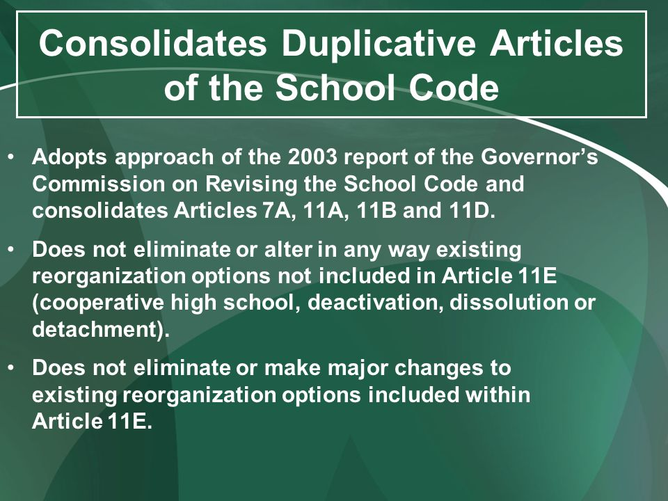 Consolidates Duplicative Articles of the School Code Adopts approach of the 2003 report of the Governors Commission on Revising the School Code and co