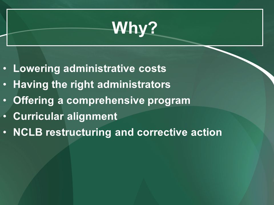Lowering administrative costs Having the right administrators Offering a comprehensive program Curricular alignment NCLB restructuring and corrective