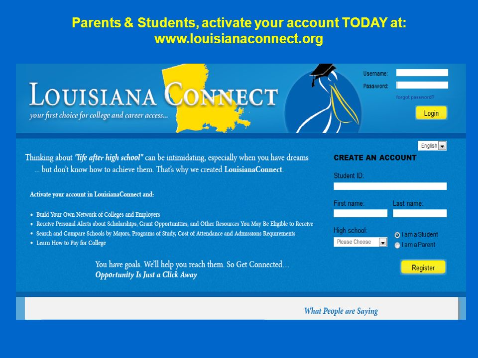 Parents & Students, activate your account TODAY at: www.louisianaconnect.org